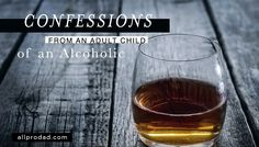 I would say this is probably true for the child of any type of addict. You can help stop the dysfunctional bloodline by spotting these 13 characteristics of adult children of alcoholics and seeking healing. Alcoholic Parents, Alcohol Awareness, Children Of Alcoholics, Dad Advice, Alcohol Quotes, Addiction Recovery, Addiction Quotes, Dad Quotes, Truth Hurts