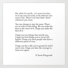 fitzgerald for what it's worth Art Print by b&w type - X-Small New Quotes, Quotes For Him, Wall Quotes, Happy Quotes, Bible Quotes, Words Quotes, Poetry Inspiration, For What It's Worth, Fathers Day Quotes