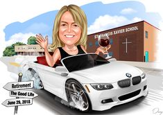 The retiring teacher of 30+ years from St. Francis Xavier School. The school in the background with name on it. She is in a 2017 white convertible BMW which has red interior, with a glass of red wine in her hand, waving goodbye with the other.