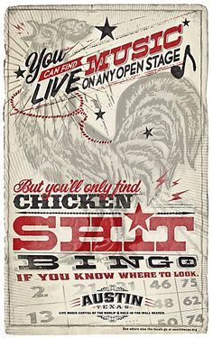 Austin Tourism Music Poster references Chicken Sh*t Bingo, Straight from the chicken's butt every Sunday at Ginny's Little Longhorn Saloon. This is for real y'all!
