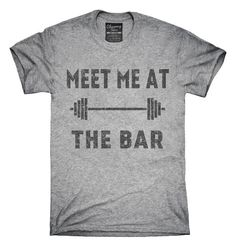 Meet Me At The Bar Funny Weightlifting T-Shirt, Hoodie, Tank Top