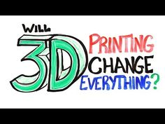 Will 3D Printing Change Everything?  #video #science #asapscience