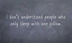 Funny Pictures - I don't understand people who only sleep with one pillow. Allergies Funny, Fine Quotes, Daily Quotes, Funny Memes, Hilarious, Morning Humor, Dont Understand, True Words, Funny Photos
