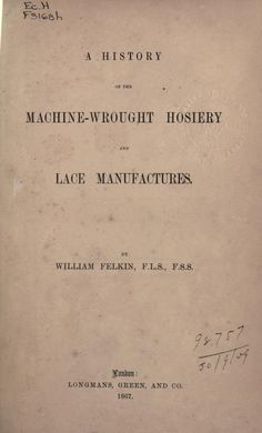 A history of the machine-wrought hosiery and la...