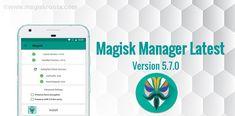Magisk Manager Latest Version v5.7.0 Released.!! How To Find Out, Management, Blog, Blogging