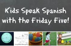 Five easy, fun Spanish activities for kids. Use these Spanish songs, Spanish games and Spanish activities to teach Spanish numbers, Spanish emotions, colors in Spanish, and Spanish days of the week. Kids practice common Spanish phrases and have fun with language learning!  http://spanishplayground.net/kids-speak-spanish-friday-five/