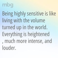 "Here's How To Shine In Any Social Situation (Without Booze) ""Being highly sensitive is like living with the volume turned up in the world.""""Being highly sensitive is like living with the volume turned up in the world. Social Anxiety, Anxiety Relief, Sensitive People Quotes, Highly Sensitive Person, Adhd Quotes, Understanding Anxiety, How I Feel, Self Help, Frases"