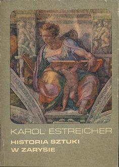 Historia sztuki w zarysie, Karol Estreicher, PWN, 1973, http://www.antykwariat.nepo.pl/historia-sztuki-w-zarysie-karol-estreicher-p-14112.html