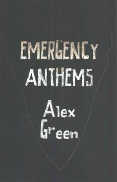 Emergency anthems / Alex Green, a faculty member in the English department