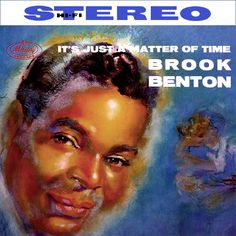 """""""It's Just A Matter Of Time"""" (1959, Mercury) by Brook Benton.  His first LP.  (See: http://www.youtube.com/watch?v=83zbhuIO2eM)"""