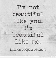 beautiful like me! #quotes #girls