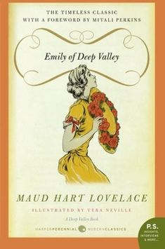 Title: Emily of Deep Valley Author: Maud Hart Lovelace Series: Deep Valley, #2 (can definitely be read as a stand-alone, though) Genre: Historical/Classic Romance/Literary Fiction Age-Range: 12+ (u…