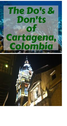 What you should know about visiting Cartagena, Colombia