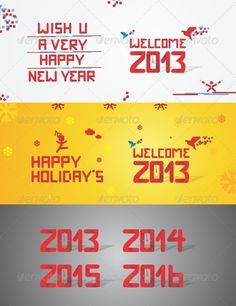 Welcome 2013 Stylish Text by songv Vector graphics for celebration of coming 2013 Also included 2014, 2015, 2016. Hi Res JPG, PNG, AI(Layered), EPS, PDF, CDR include