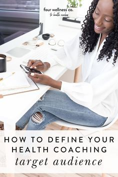How To Define Your Health Coaching Target Audience | Entrepreneur Tips | Starting a wellness business and looking for strategies to market to your ideal clients? Click for how to build your business around your ideal client and how to develop effective marketing strategies that grow your online business | Target Audience | Ideal Client | Health and Wellness Business | Four Wellness Co. #targetaudience #businessmarketing #healthcoach #wellnessbusiness #entrepreneurtips Healthy Mind And Body, How To Stay Healthy, Effective Marketing Strategies, Healthy Lifestyle Habits, Define Success, Workplace Wellness, Email Marketing Services, Types Of Relationships, Dream Career