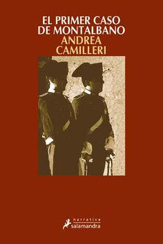 El Primer caso de Montalbano / Andrea Camilleri ; [traducción, María Antonia Menini Pagès]