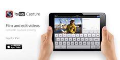 YouTube Capture pentru iPad a fost lansata in App Store de catre Google