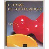 L'utopie du tout plastique : 1960-1973