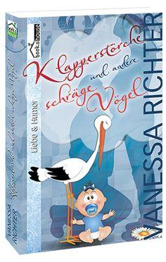 """""""Klapperstörche und andere schräge Vögel"""" von Vanessa Richter ab Oktober 2014 im bookshouse Verlag. www.bookshouse.de/buecher/Klapperstoerche_und_andere_schraege_Voegel/"""