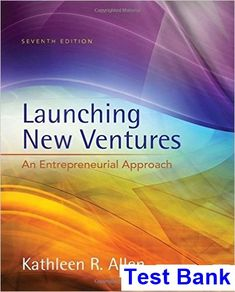 Download ebook pdf free httpaazeabookprinciples of test bank for launching new ventures an entrepreneurial approach edition by allen 2018 test bank and solutions manual fandeluxe