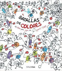 Batallas De Colores (Libros de actividades): Amazon.es: Hervé Tullet, Editorial Planeta S. A.: Libros