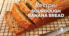 Sourdough Banana Bread -subbed maple syrup for sugar and halved coconut oil. Kids and I liked, Chad found it a bit dense