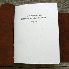 """Gratitude journal / """"It is never too late to be what you might have been"""" / George Eliot quote / 320 George Eliot Quotes, Emily Dickinson Quotes, Writing Pens, Sustainable Gifts, Never Too Late, Old World Charm, Retirement Gifts, Journal Covers, Leather Journal"""