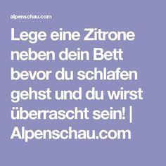 Lege eine Zitrone neben dein Bett bevor du schlafen gehst und du wirst überrascht sein!   Alpenschau.com