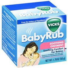 Vicks BabyRub...bottoms of baby's feet...Yes!