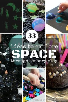 33 ideas to explore with toddlers and preschoolers through sensory play and learn about space