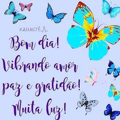 Good Morning Quotes, Happy Day, Portuguese, Reiki, Aqua, Facebook, Instagram, Deck Posts, Happy Birthday Quotes