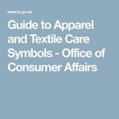 Guide to Apparel and Textile Care Symbols - Office of Consumer Affairs