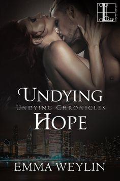 Undying Hope by Emma Weylin   Kensington (August 4, 2015)