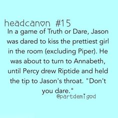 Percy Jackson. Head canon accepted.