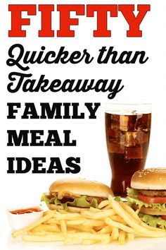Save money, save time and keep your family healthier with these 50 quick and easy dinner alternatives to takeaway.
