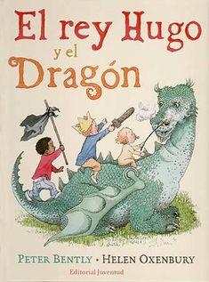 El rey Hugo y el Dragón Autor Peter Bently  ·  Ilustrador Helen Oxenbury Editorial Juventud +3 años   Hugo, Iván y Marcos construyen una cabaña, un castillo inexpugnable para el Rey Hugo y sus soldados. Un día para luchar contra dragones y bestias? y luego hacer frente a las criaturas de la noche.