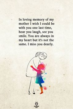 In loving memory of my mother I wish I could be with you one last time, hear you laugh, see you smile. You are always in my heart but it's not the same. I miss you dearly. Funny Couples Memes, Super Funny Quotes, Funny Quotes For Teens, Funny Sayings, Sad Quotes, Qoutes, Missing You Love Quotes, Love Quotes For Him, Miss Mom