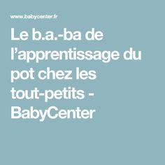 Le b.a.-ba de l'apprentissage du pot chez les tout-petits - BabyCenter