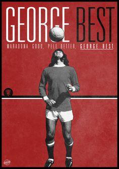 "Football Legends Posters by Luke Barclay, via Behance ""Maradona good, Pelé better, George Best"""