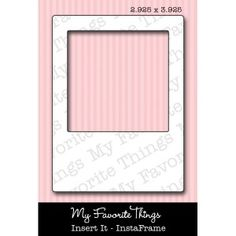 *My Favorite Things INSTA-FRAME Die-Namics MFT