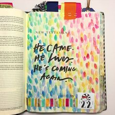 "Bible journaling New Testament cover page: ""He came. He lives. He's coming again."" — Arden Ratcliff-Mann 