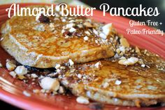 Almond Butter Pancakes: Gluten-Free + Paleo Friendly