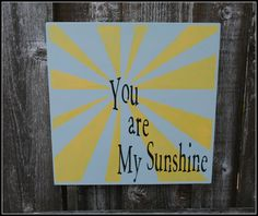 You are My Sunshine wood sign by simplycutecreations on Etsy, $24.95