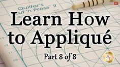 Learn How to Appliqué with Shabby Fabrics - Part 8: Difficult Shapes and...