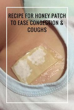 Recipe for honey patch to ease congestion and coughs - Awesome honey patch home remedy to ease congestion and coughs! Have you tried this?