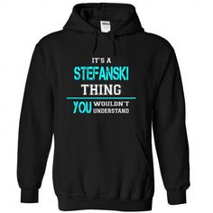 Its a STEFANSKI Thing, You Wouldnt Understand! - #mom shirt #tshirt packaging. OBTAIN LOWEST PRICE => https://www.sunfrog.com/LifeStyle/Its-a-STEFANSKI-Thing-You-Wouldnt-Understand-rrlumzfkhc-Black-24213069-Hoodie.html?68278