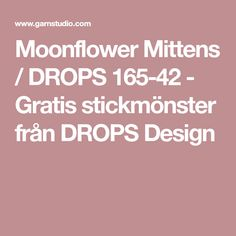 Moonflower Mittens / DROPS 165-42 - Gratis stickmönster från DROPS Design