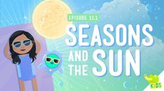 Seasons and the Sun: Crash Course Kids 11.1 Elementary Science, Science Classroom, Teaching Science, Science Activities, Kindergarten Science, Teaching Ideas, Classroom Ideas, Preschool, Earth And Space Science