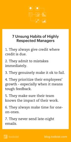 From the Todoist Blog: 7 Unsung Habits of Highly Respected Managers.