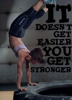 It doesn't get easier. You get stronger!
